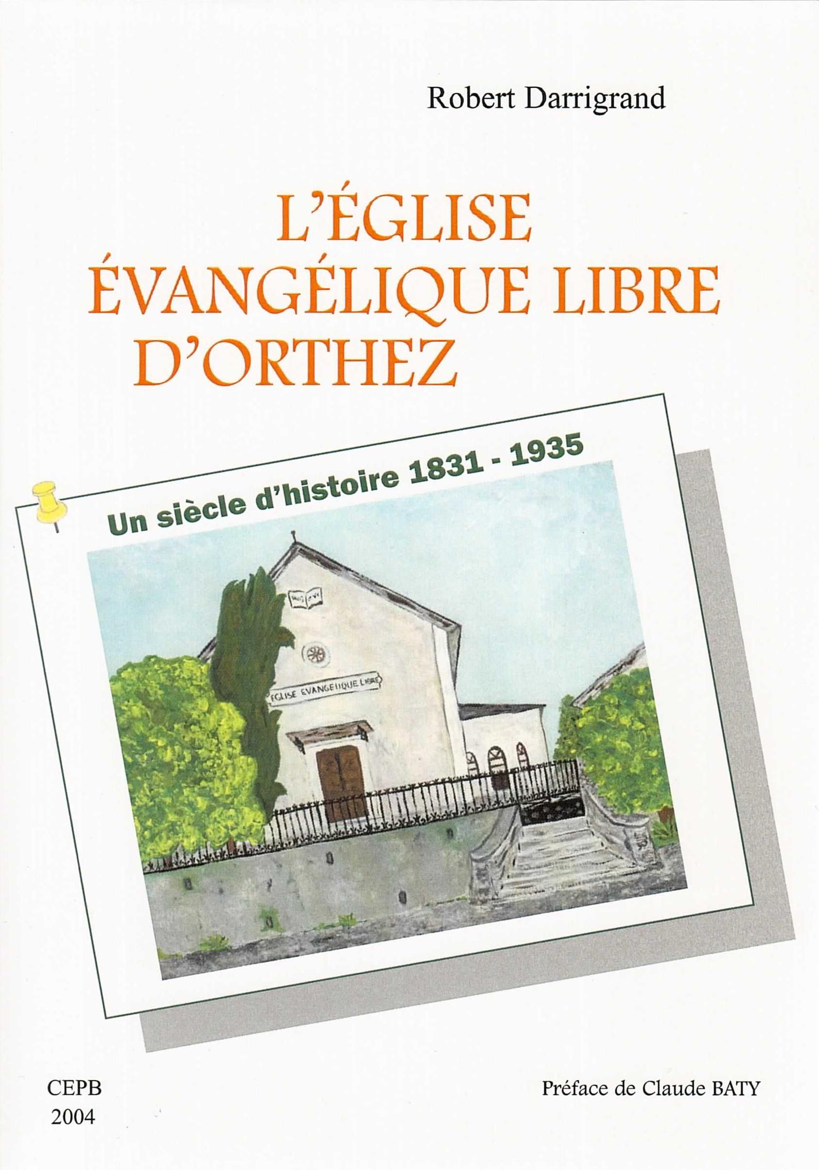 L'Eglise Evangélique Libre d'Orthez - Robert Darrigrand