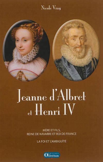 Jeanne d'Albret et Henri IV - Nicole Vray