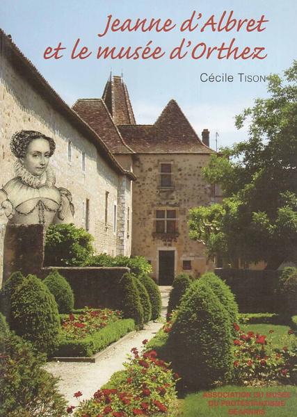 Jeanne d'Albret et le musée d'Orthez - Cécile Tison